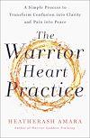 Télécharger le livre :  The Warrior Heart Practice
