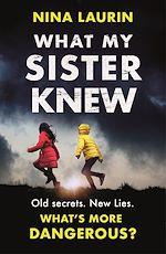 Téléchargez le livre :  What My Sister Knew