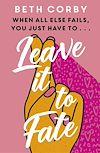 Télécharger le livre :  Leave It to Fate