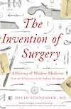 Télécharger le livre :  The Invention of Surgery