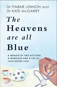 Téléchargez le livre :  The Heavens Are All Blue