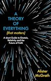 Télécharger le livre :  A Theory of Everything (That Matters).