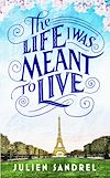 Télécharger le livre :  The Life I was Meant to Live