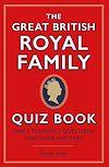Télécharger le livre :  The Great British Royal Family Quiz Book