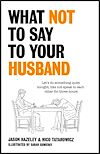 Télécharger le livre :  What Not to Say to Your Husband