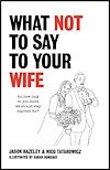 Télécharger le livre :  What Not to Say to Your Wife