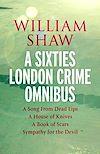 Télécharger le livre :  William Shaw: a sixties London crime omnibus