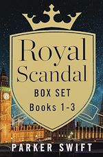 Download this eBook Royal Scandal Box Set Books 1-3