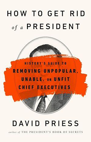 Téléchargez le livre :  How to Get Rid of a President