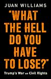 Télécharger le livre :  What the Hell Do You Have to Lose?