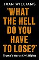 Download this eBook What the Hell Do You Have to Lose?
