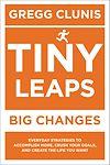 Télécharger le livre :  Tiny Leaps, Big Changes