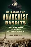 Télécharger le livre :  Ballad of the Anarchist Bandits