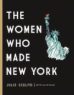 Téléchargez le livre :  The Women Who Made New York