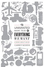 Download this eBook The Unwanted Sound of Everything We Want
