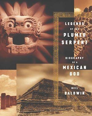 Téléchargez le livre :  Legends of the Plumed Serpent