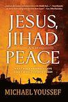 Télécharger le livre :  Jesus, Jihad and Peace