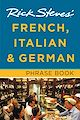 Download this eBook Rick Steves' French, Italian & German Phrase Book