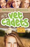 Télécharger le livre :  Vet Cadets: Clever Chicks (BK4)