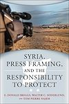 Télécharger le livre :  Syria, Press Framing, and the Responsibility to Protect