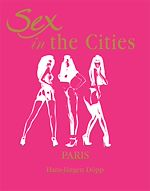 Download this eBook Sex in the Cities  Vol 3 (Paris)
