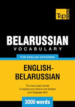 Belarussian Vocabulary for English Speakers - 3000 Words