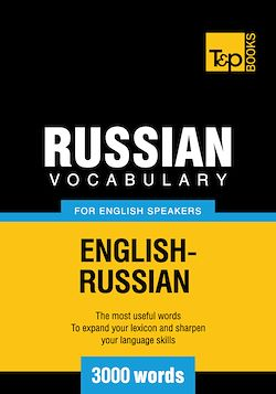 Russian Vocabulary for English Speakers - 3000 Words