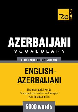 Azerbaijani Vocabulary for English Speakers - 5000 Words