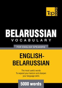 Belarussian Vocabulary for English Speakers - 5000 Words