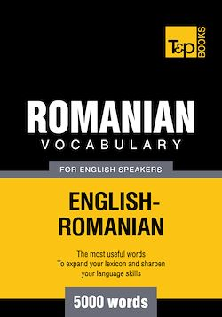 Romanian Vocabulary for English Speakers - 5000 Words