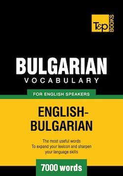 Bulgarian Vocabulary for English Speakers - 7000 Words