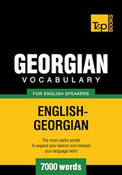 Georgian Vocabulary for English Speakers - 7000 Words