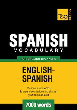 Spanish Vocabulary for English Speakers - 7000 Words