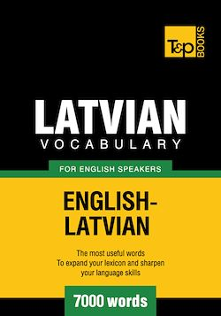 Latvian vocabulary for English speakers - 7000 words