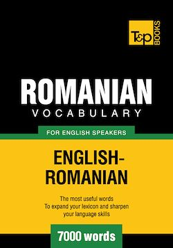 Romanian Vocabulary for English Speakers - 7000 Words
