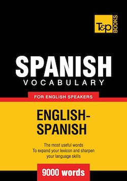 Spanish Vocabulary for English Speakers - 9000 Words