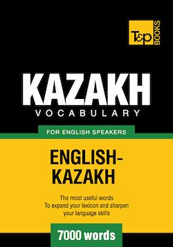 Kazakh vocabulary for English speakers - 7000 words