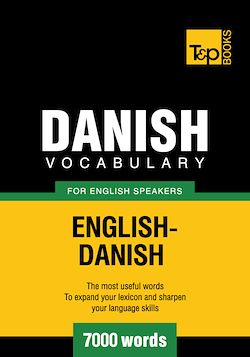 Danish Vocabulary for English Speakers - 7000 Words