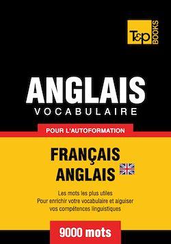 Vocabulaire Français - Anglais BR pour l'autoformation - 9000 mots