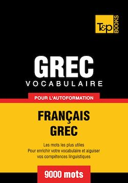 Vocabulaire Français - Grec pour l'autoformation - 9000 mots