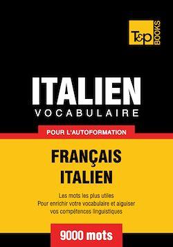 Vocabulaire Français - Italien pour l'autoformation - 9000 mots