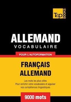 Vocabulaire Français - Allemand pour l'autoformation - 9000 mots