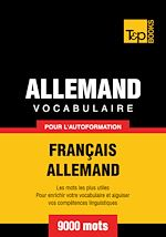Téléchargez le livre :  Vocabulaire Français - Allemand pour l'autoformation - 9000 mots