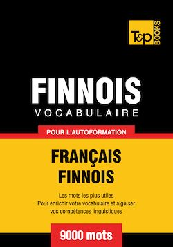 Vocabulaire Français - Finnois pour l'autoformation - 9000 mots