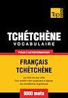 Télécharger le livre :  Vocabulaire Français-Tchétchène pour l'autoformation - 9000 mots