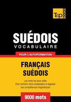 Vocabulaire Français - Suédois pour l'autoformation - 9000 mots