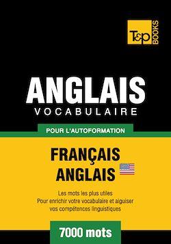 Vocabulaire Français - Anglais AM pour l'autoformation - 7000 mots