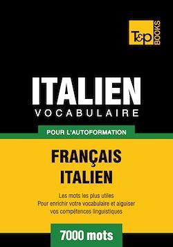 Vocabulaire Français - Italien pour l'autoformation - 7000 mots