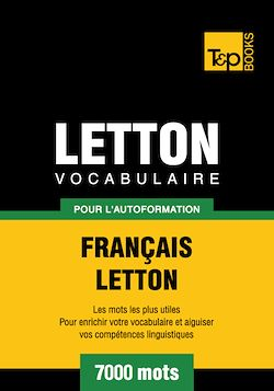 Vocabulaire Français - Letton pour l'autoformation - 7000 mots