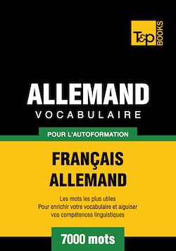 Vocabulaire Français - Allemand pour l'autoformation - 7000 mots